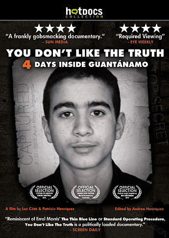 You Don't Like the Truth: 4 Days Inside Guantánamo